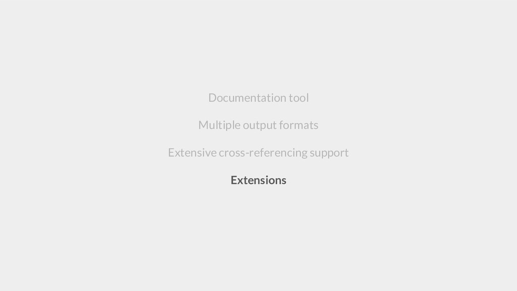 Documentation tool Multiple output formats Exte...