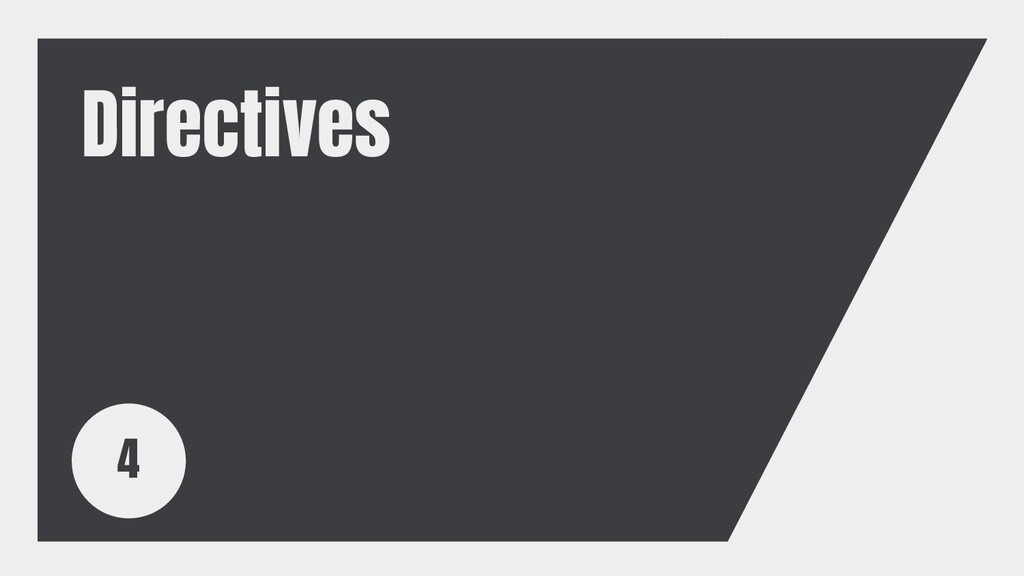 Directives 4