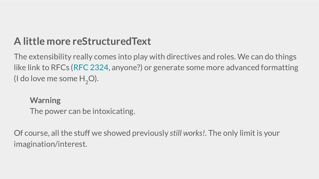 A little more reStructuredText The extensibilit...