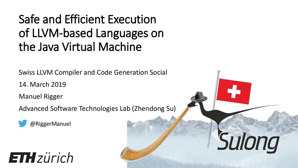 Safe and Efficient Execution of LLVM-based Lang...