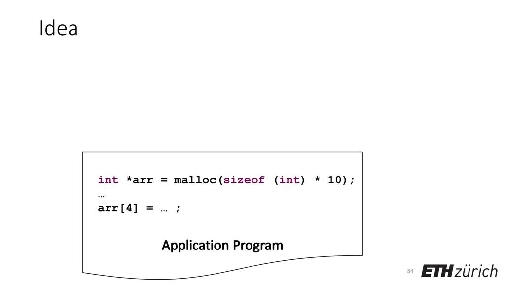 Idea 84 int *arr = malloc(sizeof (int) * 10); …...