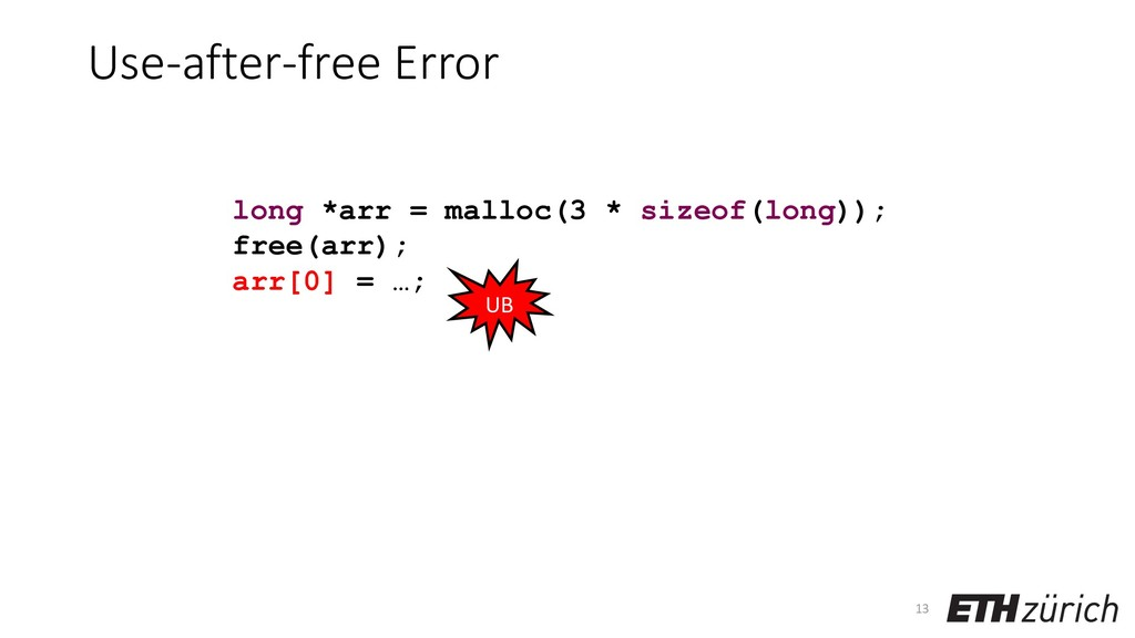 Use-after-free Error 13 long *arr = malloc(3 * ...