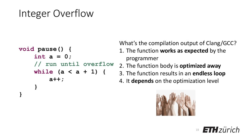 Integer Overflow 15 void pause() { int a = 0; /...