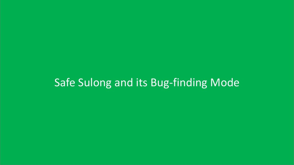 25 Safe Sulong and its Bug-finding Mode