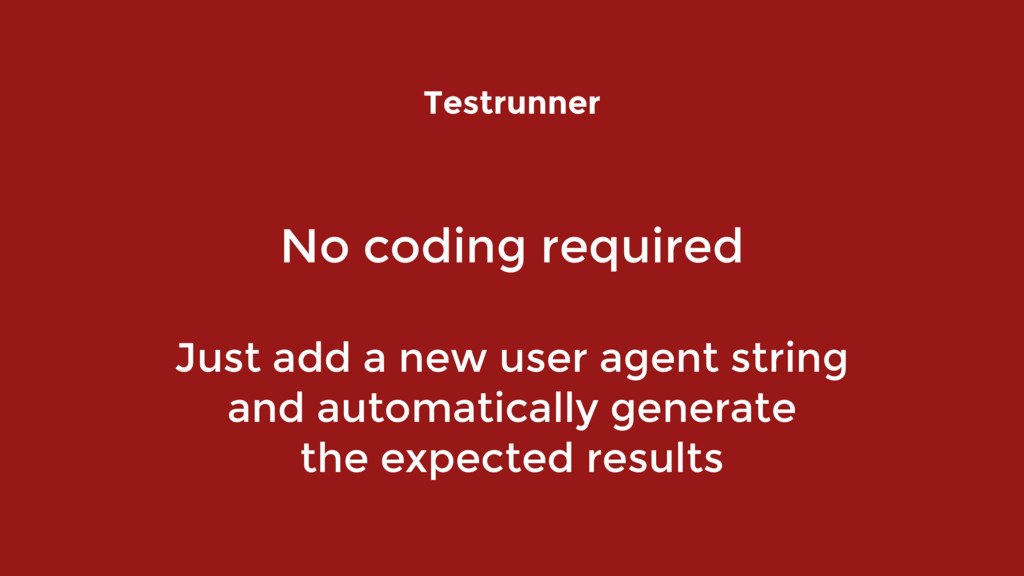 No coding required   Just add a new user agen...