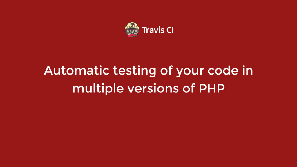 Automatic testing of your code in multiple vers...