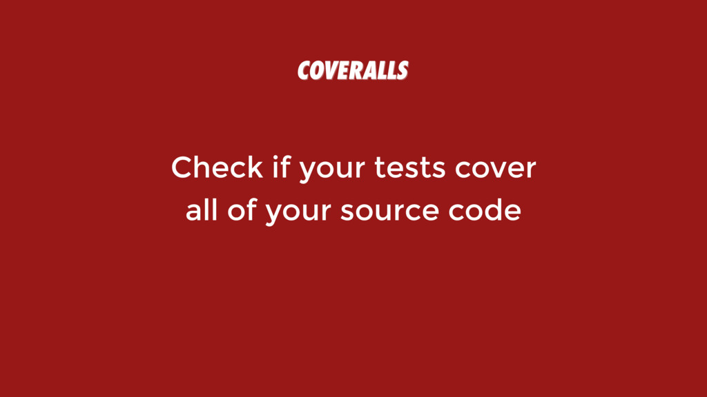 Check if your tests cover  all of your source ...