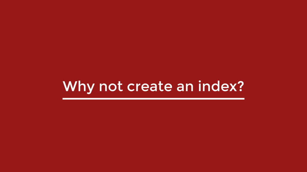 Why not create an index?