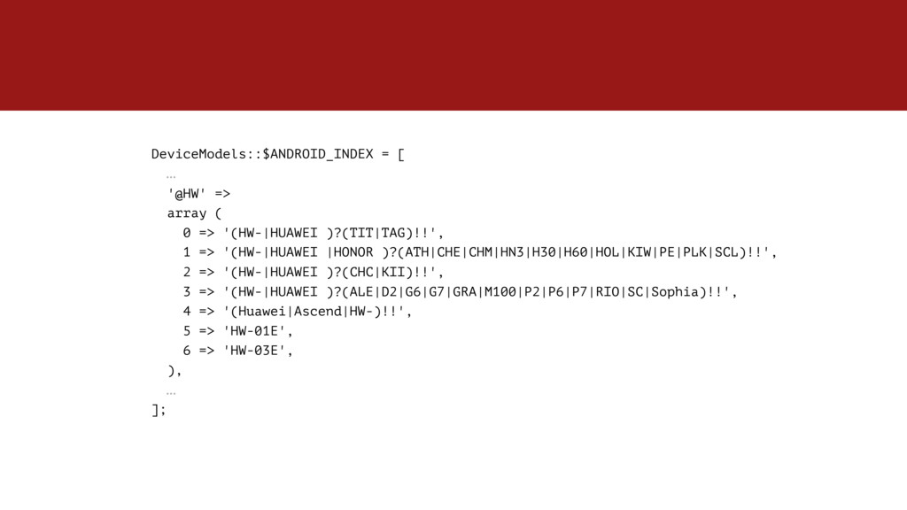 DeviceModels::$ANDROID_INDEX = [ … '@HW' => ar...