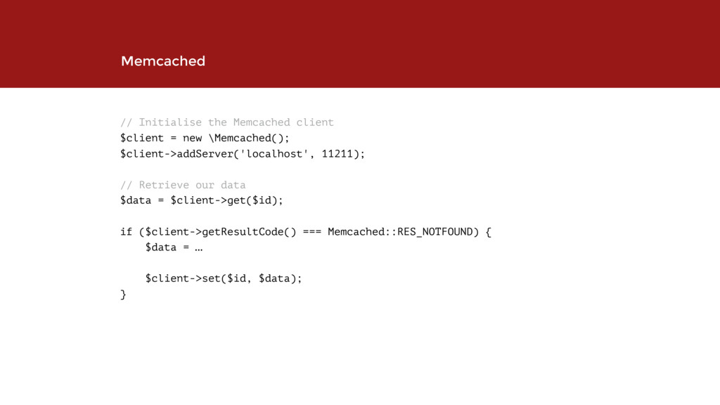 // Initialise the Memcached client $client = n...
