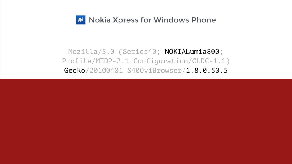 Mozilla/5.0 (Series40; NOKIALumia800;  Profile...