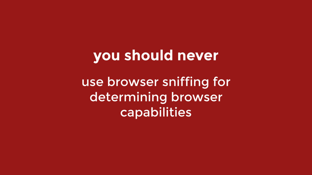 use browser sniffing for determining browser ca...