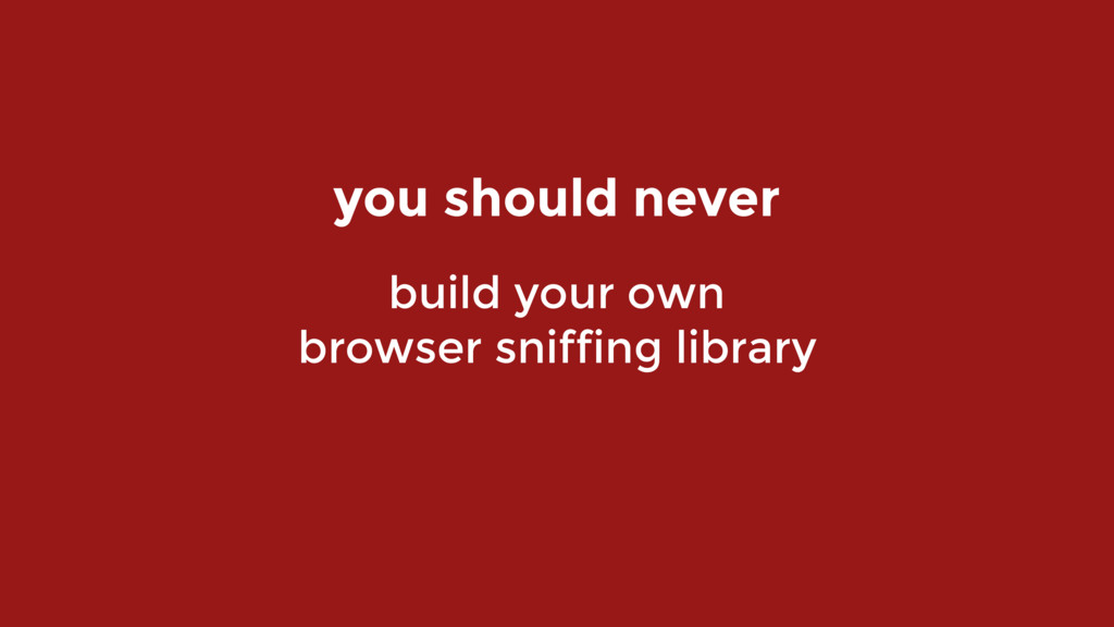 build your own  browser sniffing library you ...