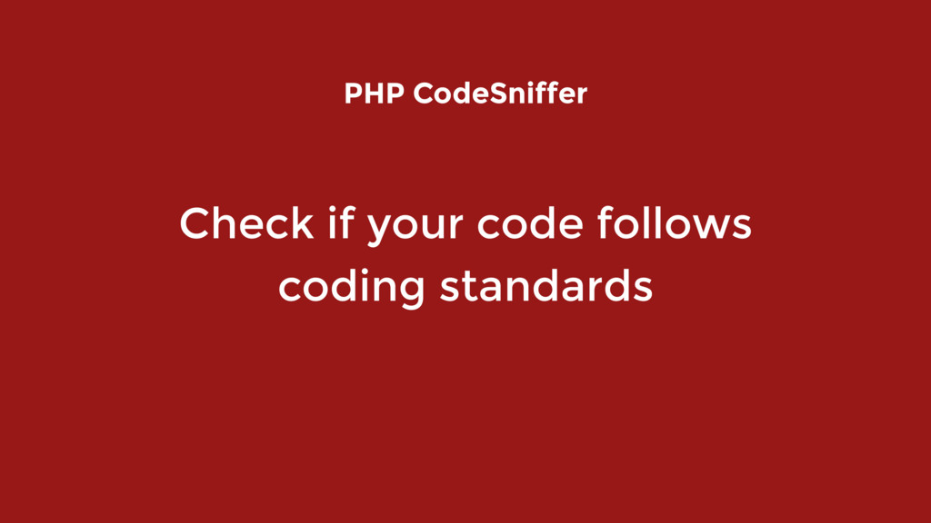Check if your code follows  coding standards P...