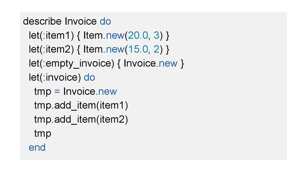 describe Invoice do let(:item1) { Item.new(20.0...