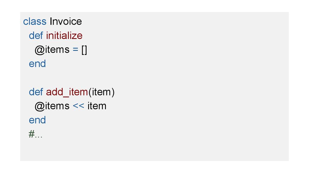 class Invoice def initialize @items = [] end de...