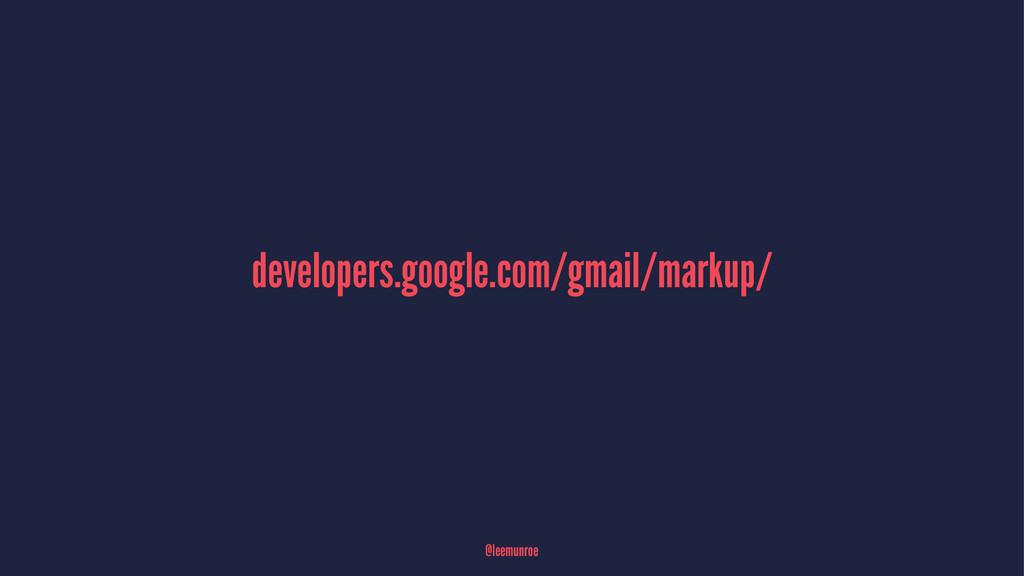 developers.google.com/gmail/markup/ @leemunroe