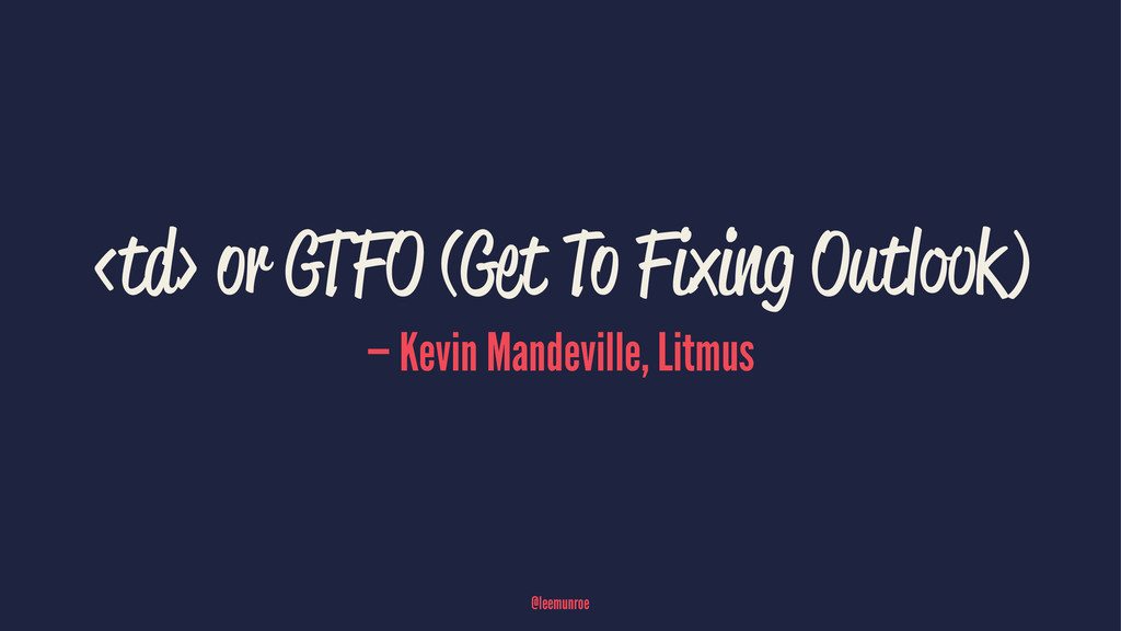 <td> or GTFO (Get To Fixing Outlook) — Kevin Ma...