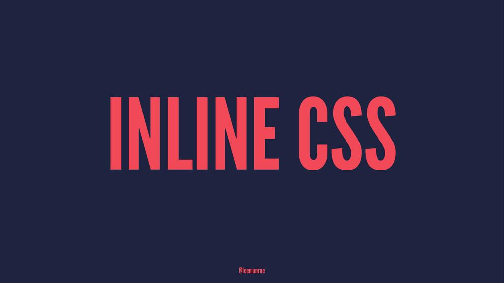 INLINE CSS @leemunroe
