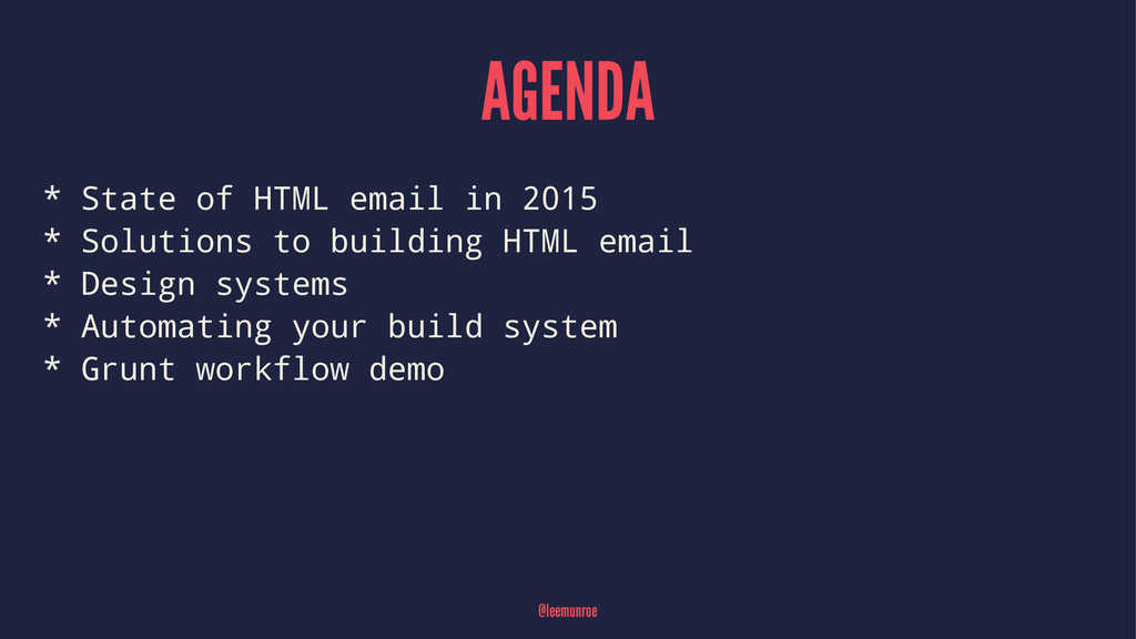 AGENDA * State of HTML email in 2015 * Solution...