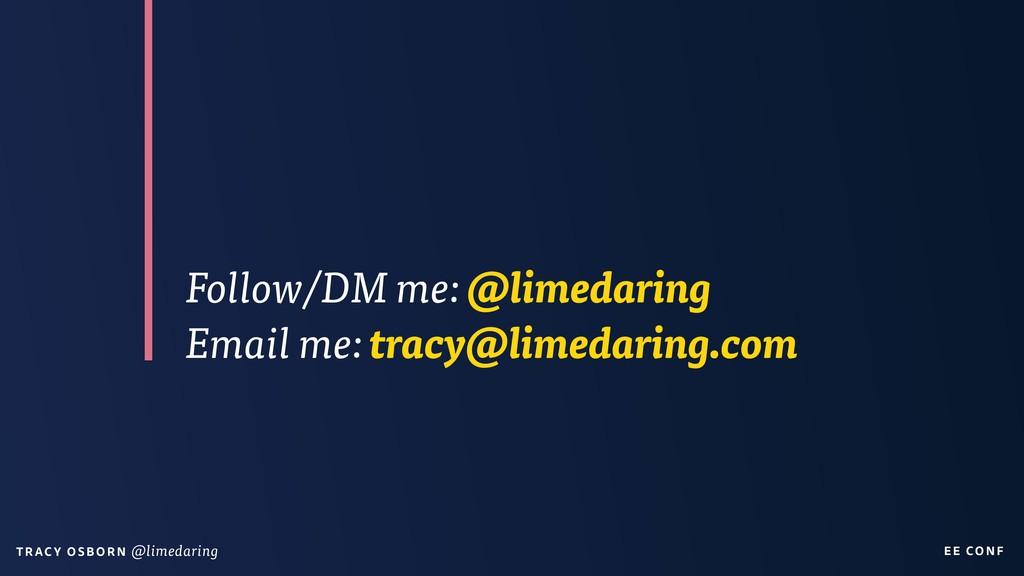 EE CON F T RAC Y O S B OR N @limedaring Follow/...