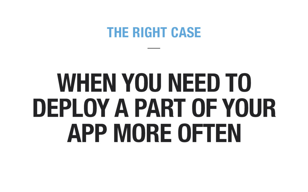 THE RIGHT CASE WHEN YOU NEED TO DEPLOY A PART O...