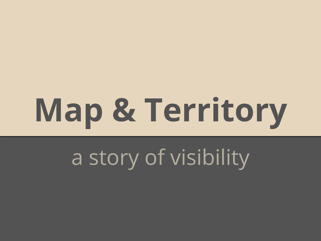 Map & Territory a story of visibility