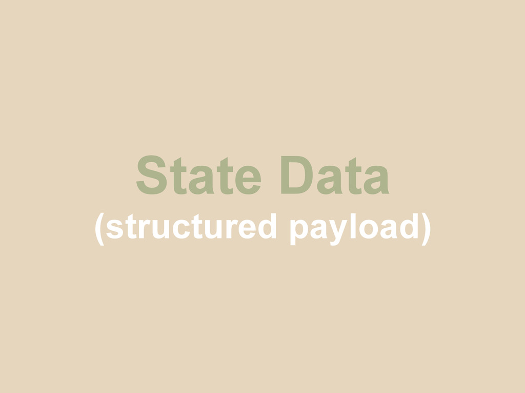 State Data (structured payload)