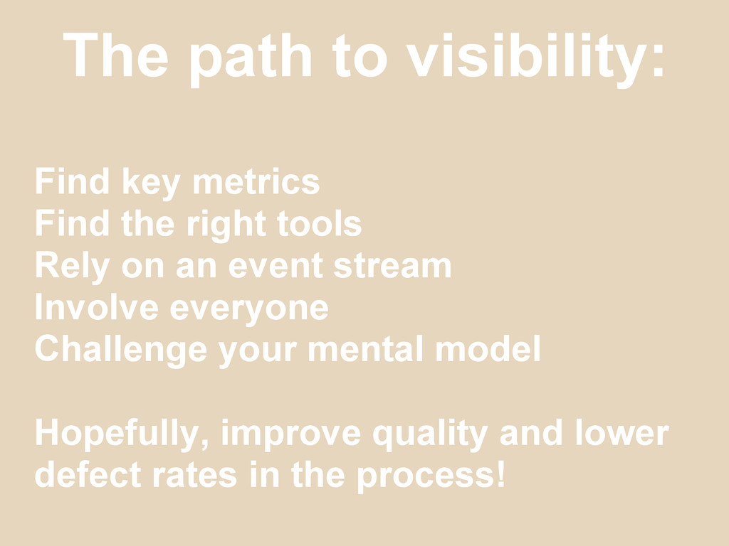 The path to visibility: Find key metrics Find t...