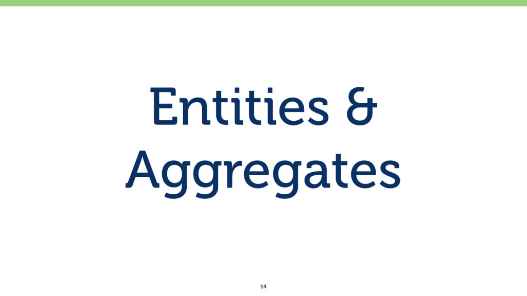 Entities & Aggregates 14