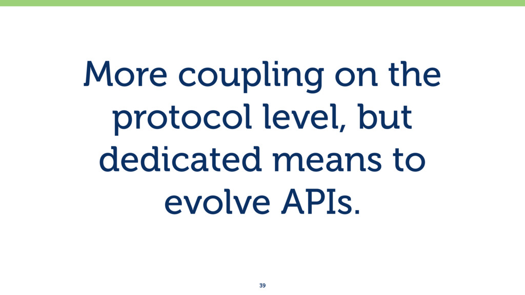 More coupling on the protocol level, but dedica...