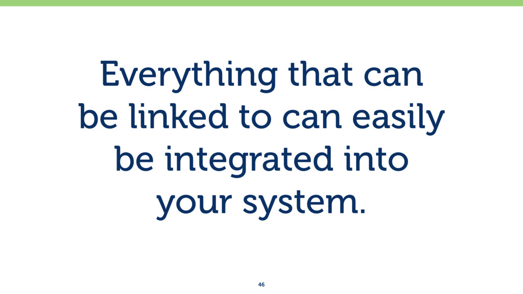 Everything that can be linked to can easily b...