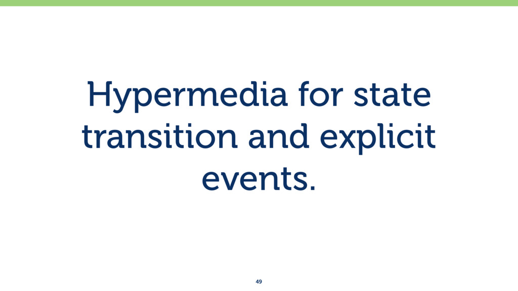 Hypermedia for state transition and explicit ev...