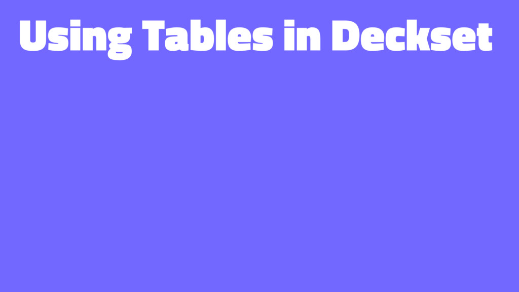 Using Tables in Deckset