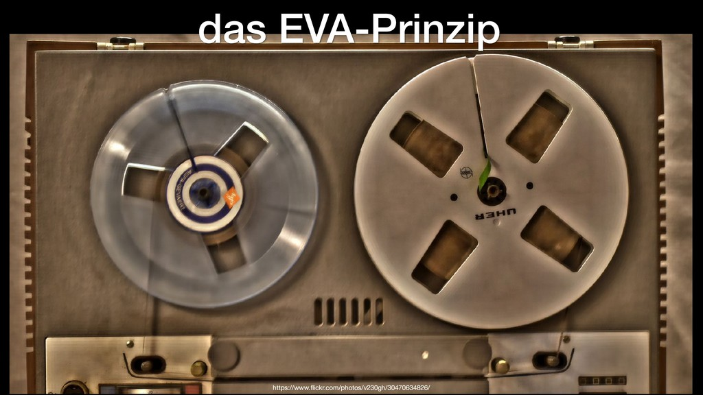 das EVA-Prinzip https://www.flickr.com/photos/v...