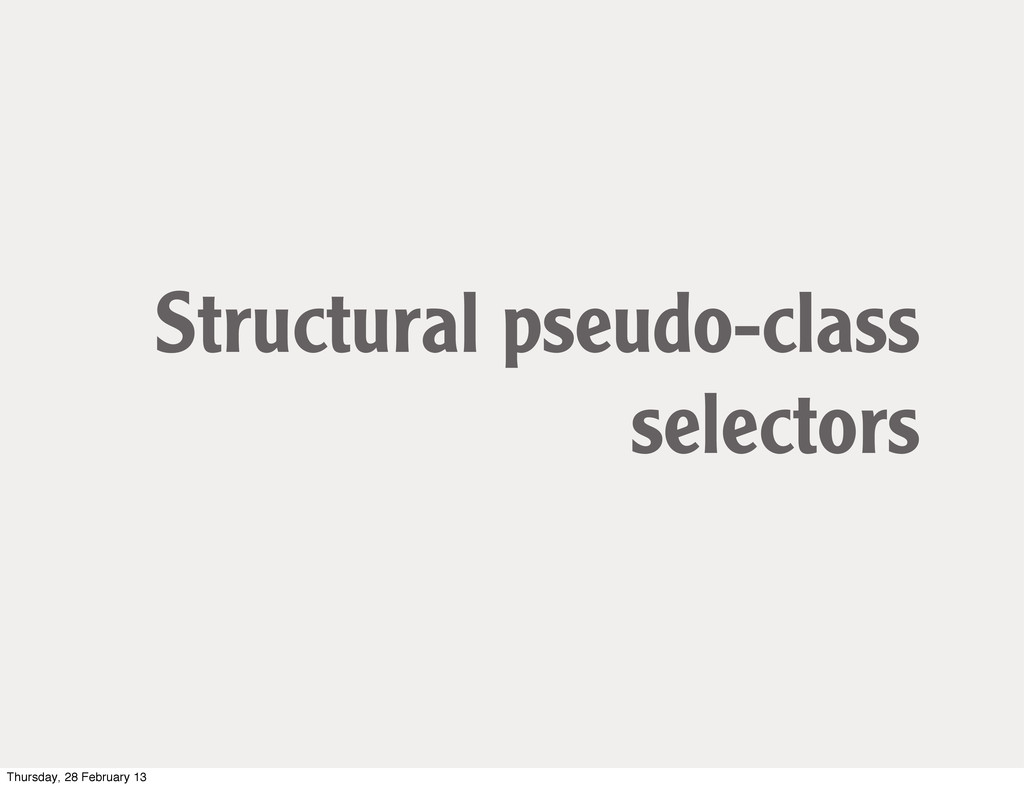 Structural pseudo-class selectors Thursday, 28 ...