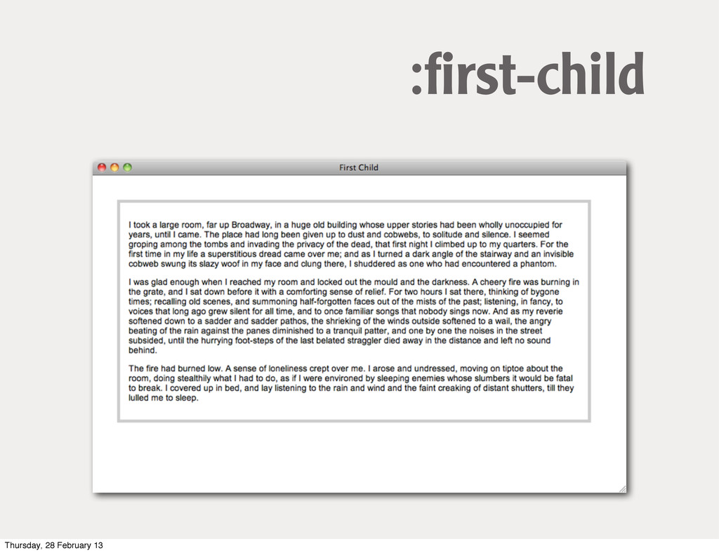 :first-child Thursday, 28 February 13