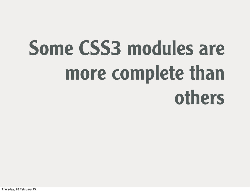 Some CSS3 modules are more complete than others...