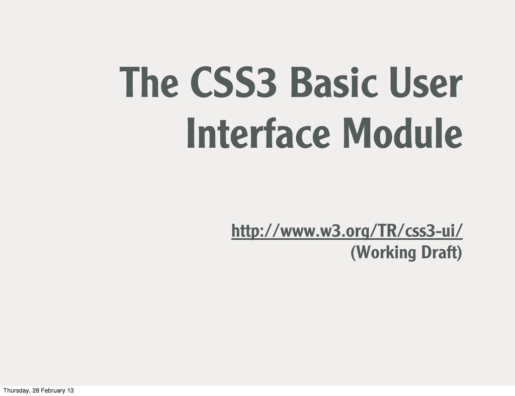 The CSS3 Basic User Interface Module http://www...