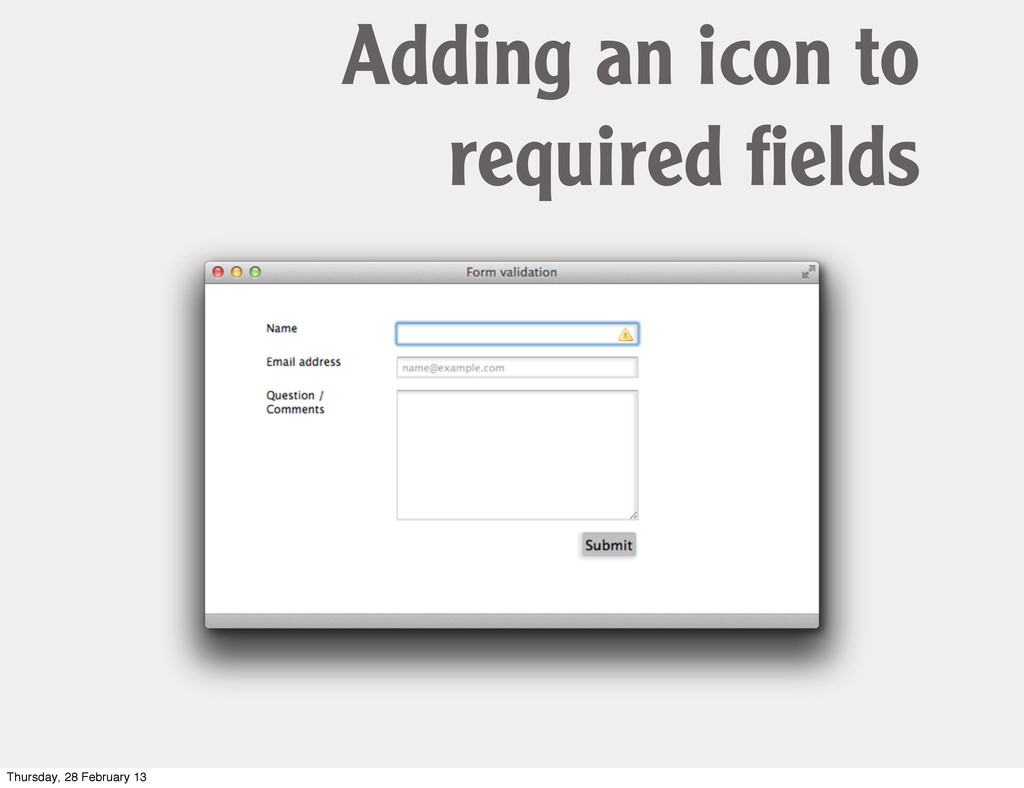 Adding an icon to required fields Thursday, 28 F...