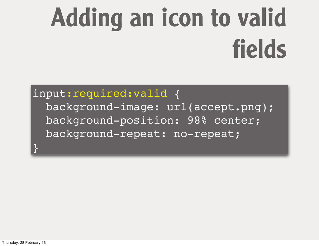 input:required:valid { background-image: url(ac...
