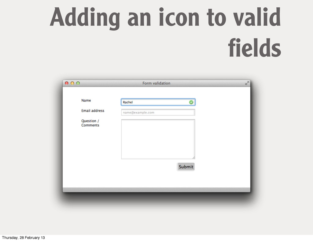 Adding an icon to valid fields Thursday, 28 Febr...