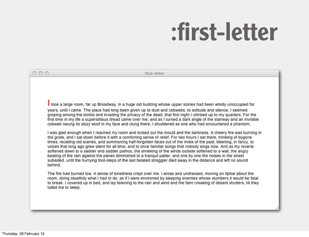 :first-letter Thursday, 28 February 13
