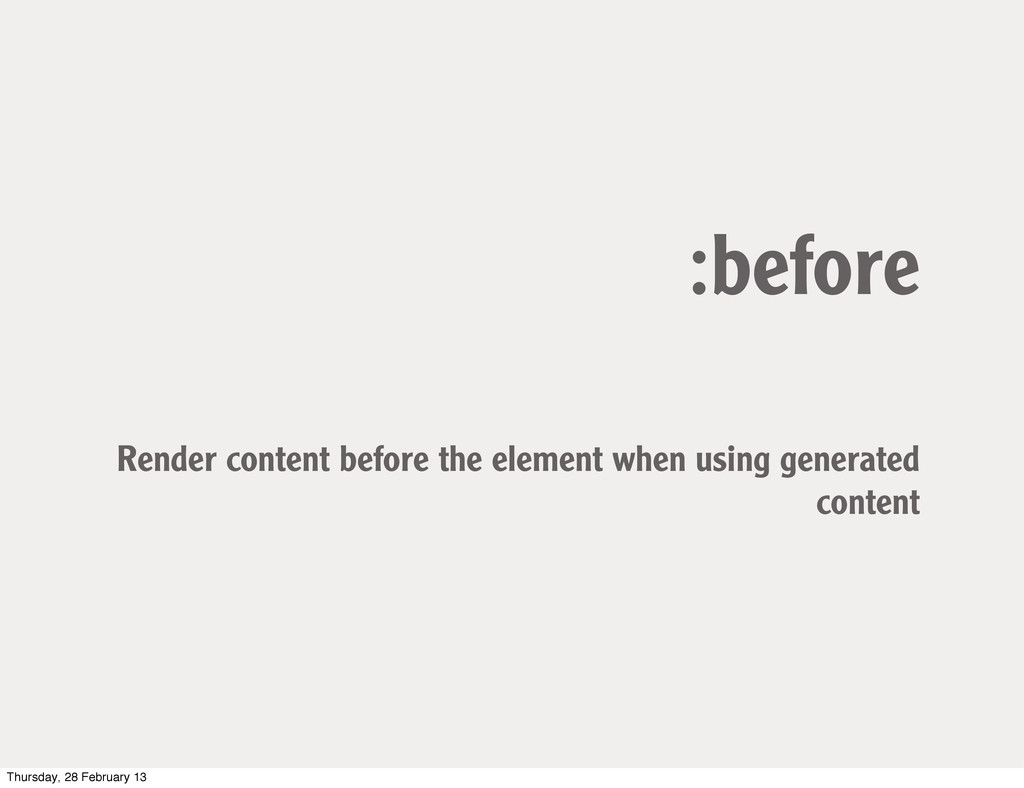 :before Render content before the element when ...