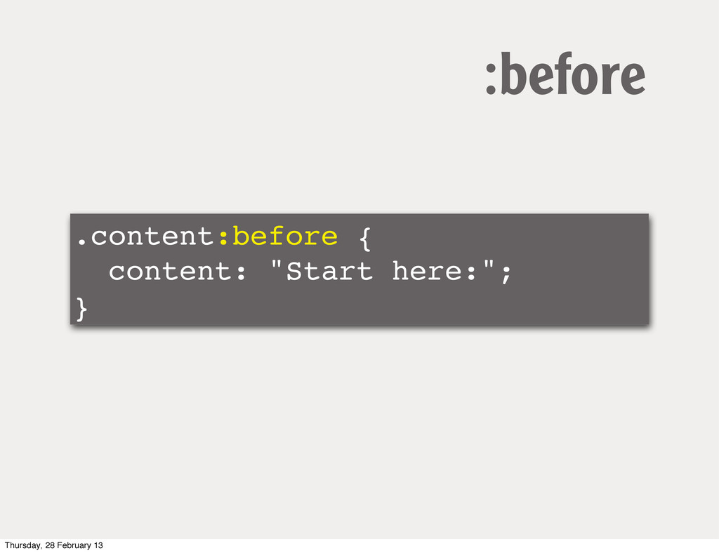 """.content:before { content: """"Start here:""""; } :be..."""
