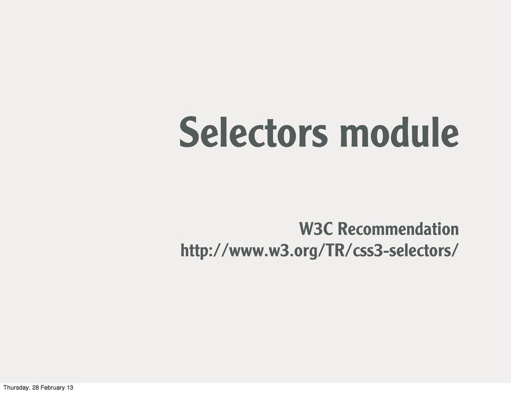 Selectors module W3C Recommendation http://www....
