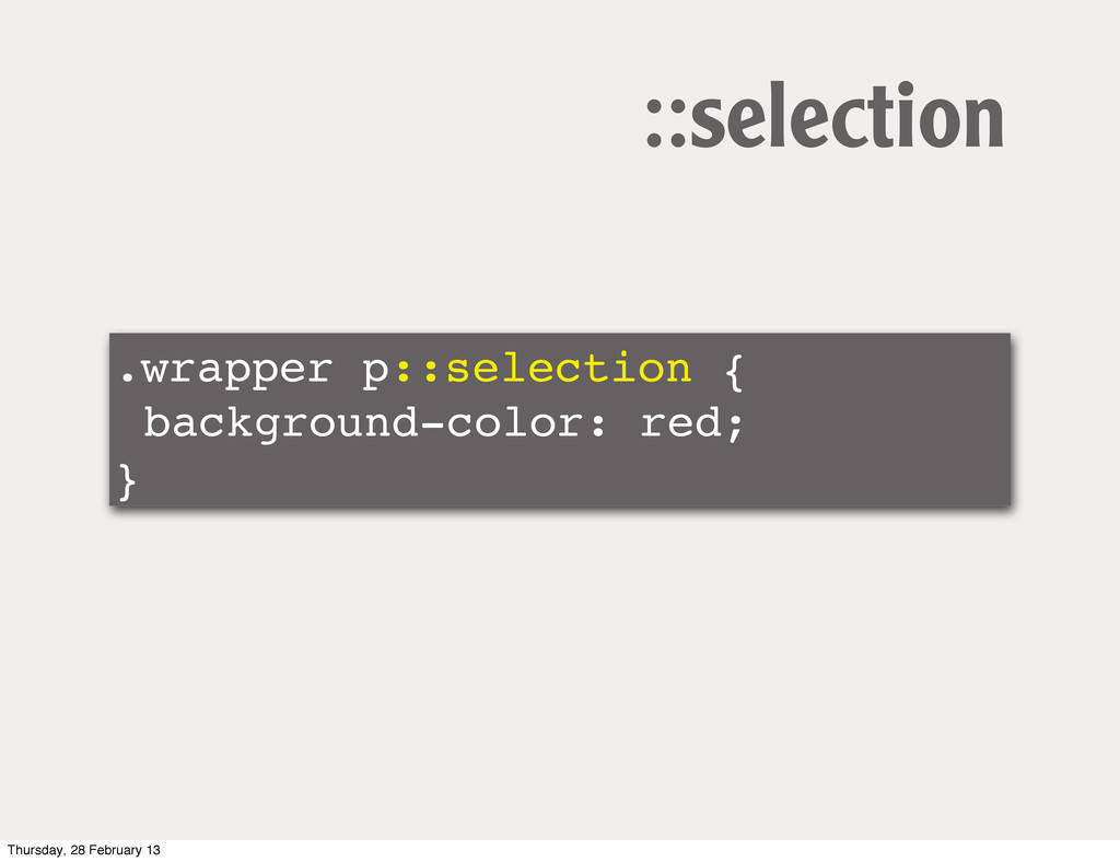 .wrapper p::selection {! background-color: red;...