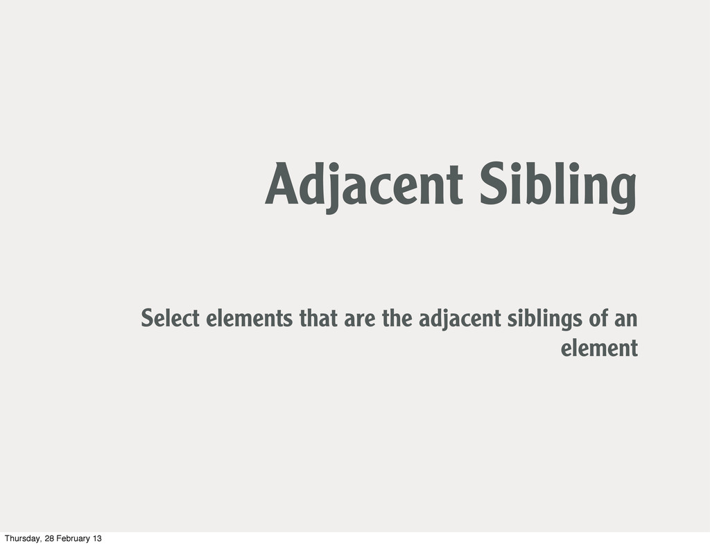 Adjacent Sibling Select elements that are the a...