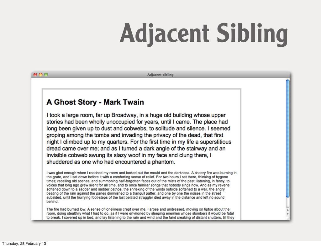 Adjacent Sibling Thursday, 28 February 13