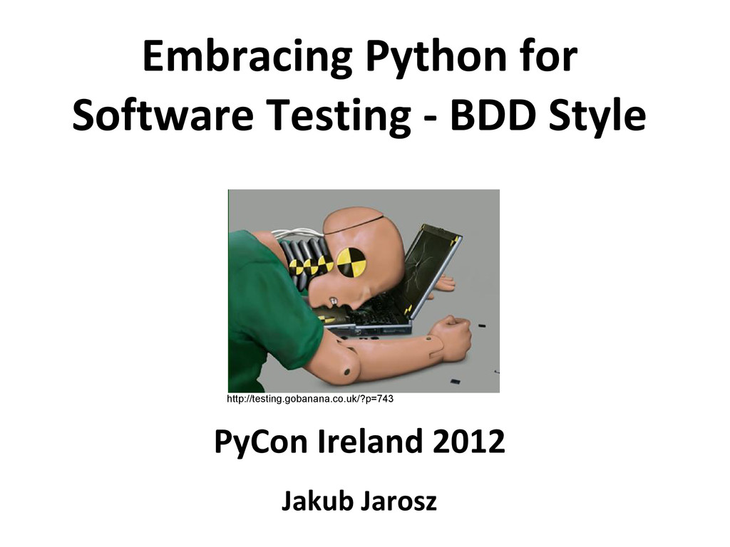 Embracing Python for Software Testing - BDD Sty...